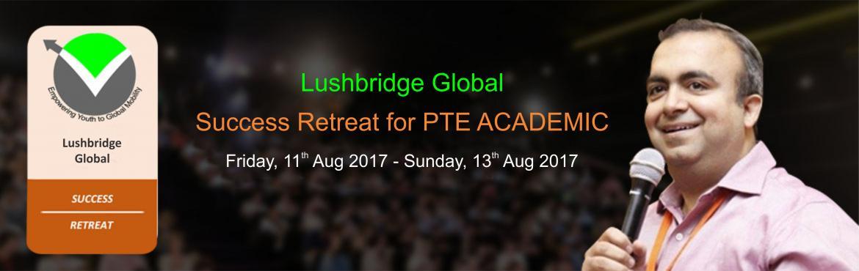Lushbridge Global  Success Retreat PTE Academic August