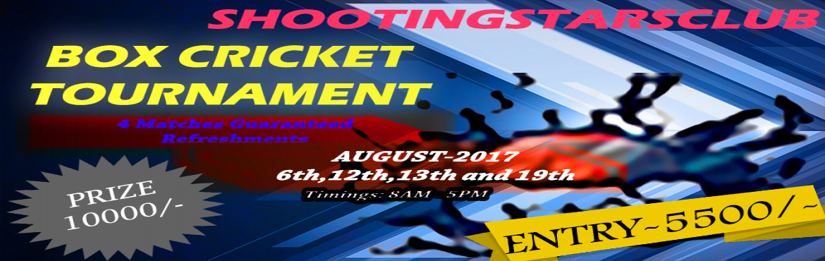 Book Online Tickets for SHOOTINGSTARSCLUB BOX CRICKET TOURNMENT, Hyderabad.