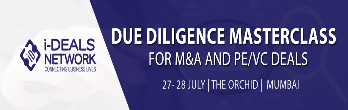 Book Online Tickets for Due Diligence Masterclass For Merger and, Mumbai.  INTRODUCTION The Due Diligence workshop is for practicing consultants, PE/VC Community, CXOs and Startups who deal with all aspects of preparation for Mergers and Acquisitions and PE/VC Deals. Participants will gain knowledge and understanding of th