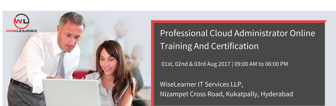 Book Online Tickets for Professional Cloud Administrator Trainin, Hyderabad.  OVERVIEW  The CCC Professional Cloud Administrator certification provides network, systems and database administrators with insights to cloud administration to effectively manage cloud solutions. This certification guides administrators through