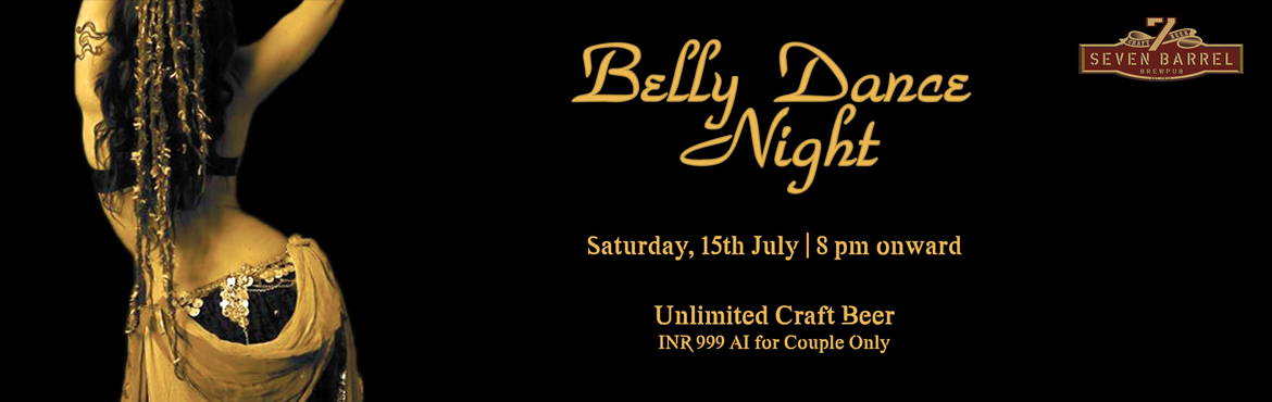Belly Dance Night at 7 Barrel Brew Pub 15th July