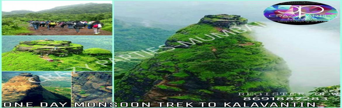 Book Online Tickets for One Day Monsoon Trek to Kalavantin, Panvel. •ITINERARY 7:00AM : Meet at Panvel Bus Depot.  7:15AM : Depart to Base Village (Thakurwadi). 8:00AM : Reach at Thakurwadi Have Some Breakfast Tea & Refreshments. 8:20AM : FRESHEN UP - GEAR UP - AFTER A BRIEF DESCRIPTION & INTRODUCTION, A