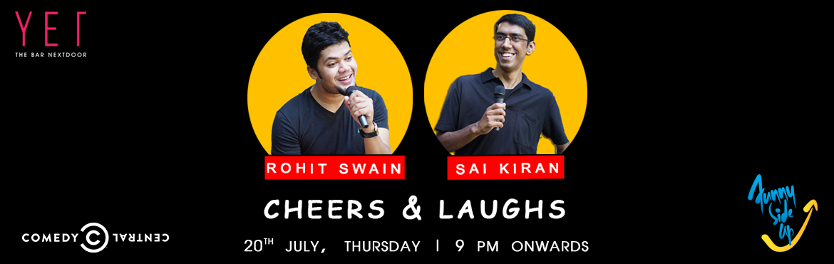 Book Online Tickets for Cheers and Laughs , Secunderab. Begin the weekend early with a Thursday night of Cheers & Laughs at Yet The Bar Next Door, Karkhana. A live stand-up comedy show by Funny Side Up powered by Comedy Central, where two hilarious comics and a special surprise act will have