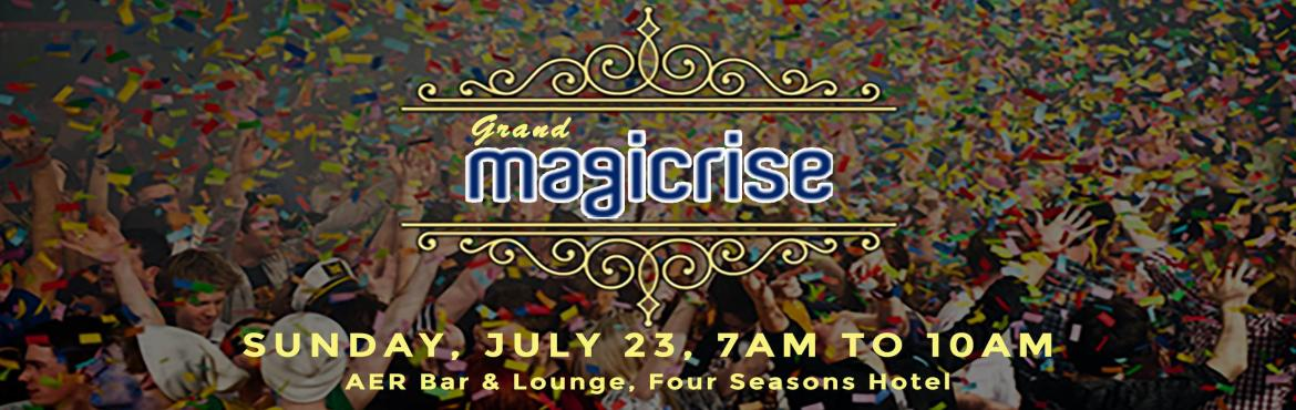 Book Online Tickets for The Grand Magicrise, Mumbai.  The GRAND MAGICRISE is here! Welcome the monsoons, on Sunday,23rd July, at your fav. rooftop bar, Aer, Four Seasons, Worli. It\'s the biggest, the grand morning party. Wake up and Dance.Our BiGgEST power packed line up yet!Bachata, Zumba, Yoga,