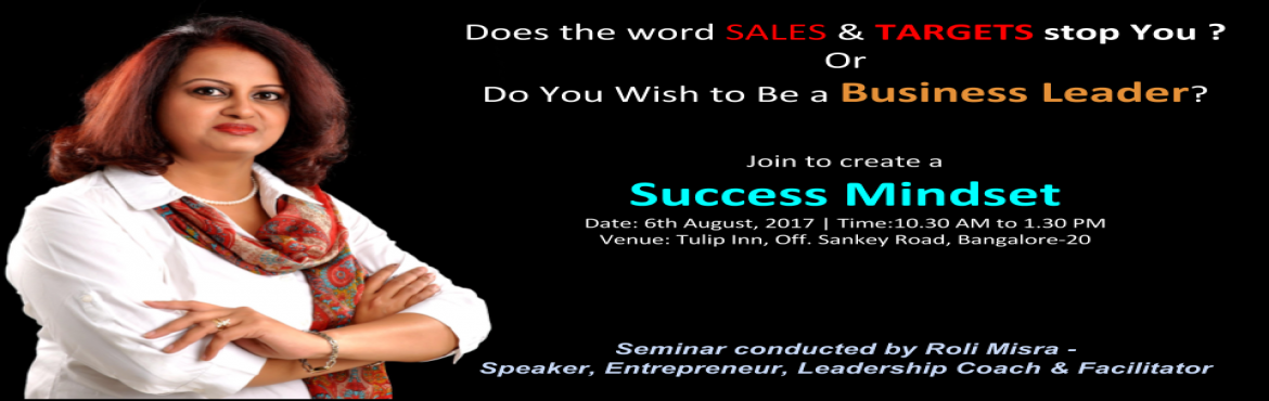 SUCCESS MINDSET SEMINAR - Starting the Journey from being into Sales to a Business Leader