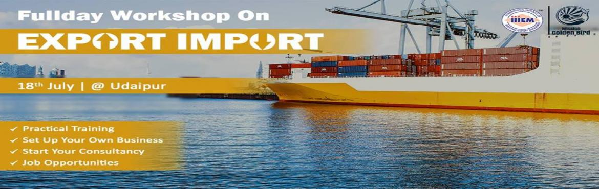 Book Online Tickets for Workshop on Career Opportunities in Expo, Udaipur.  TOPICS TO BE COVERED:o OPPORTUNITIES: Discover the Opportunities in Export Import Businesso MYTHS vs REALITIES: Know the Myths and Realities About Export Importo INCENTIVES: Know About Lucrative Incentives and Benefits on Exporto EXPORT DOCUMEN