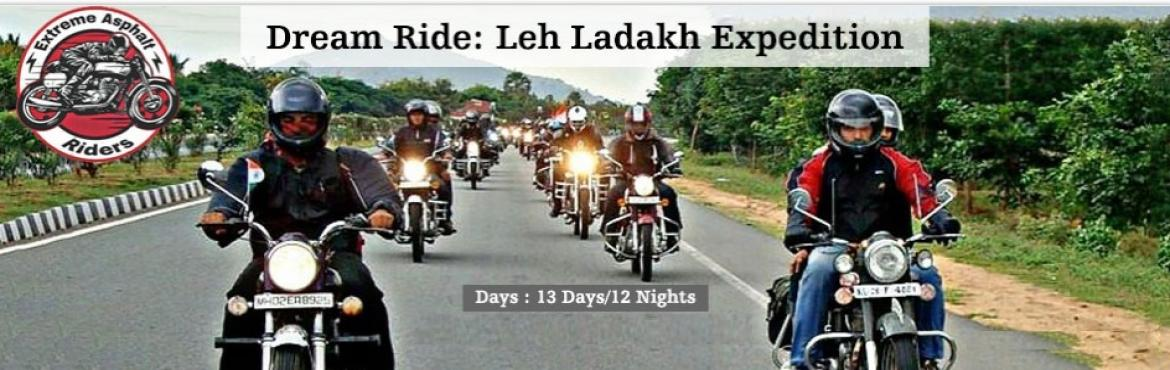 Book Online Tickets for Dream Ride: Leh Ladakh Expeditiion, Delhi. Team Extreme Asphalt Riders Proudly Presents The Dream Ride of Every Rider Conquering Leh Ladakh is every riders dream but most of them are not able to do it just because of its heavy budgets packages, but not this year riders. Team extreme asphalt r