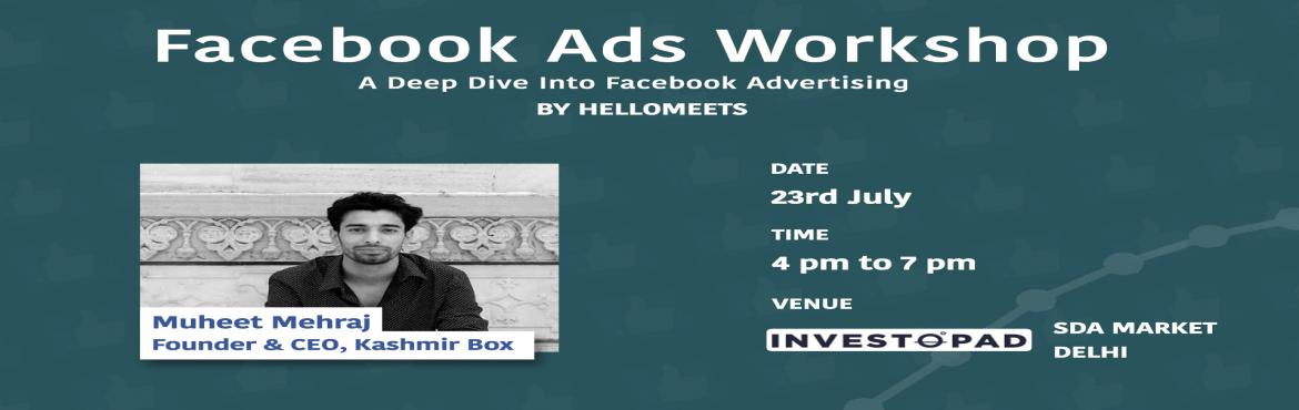 Book Online Tickets for Facebook Ads Workshop- Delhi, New Delhi.     SESSION INCLUDES:Introduction to Facebook Ads Types of FB Ads & what Best for You Why the Biggest FB Ad budget doesn\'t always WinChoosing the Right Audience for your Ads Budgeting, Analysis, and Successful Strategies