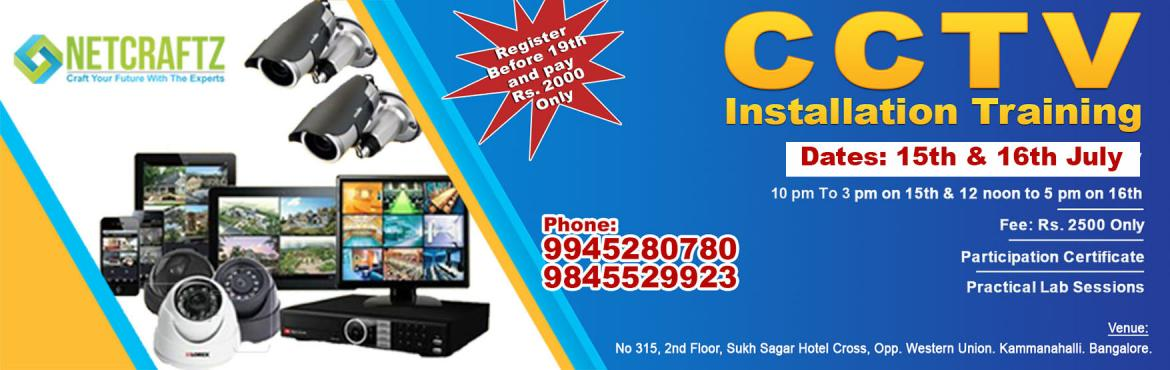 Book Online Tickets for CCTV Installation Training, Bengaluru. Overview of the WorkshopTwo day training on CCTV Installation and Configuration. Completely practical and hands-on experience. Company\'s ProfileNETCRATZ is an EC-Council accredited Training and Examination Center, located at Banaswadi, BANGALO