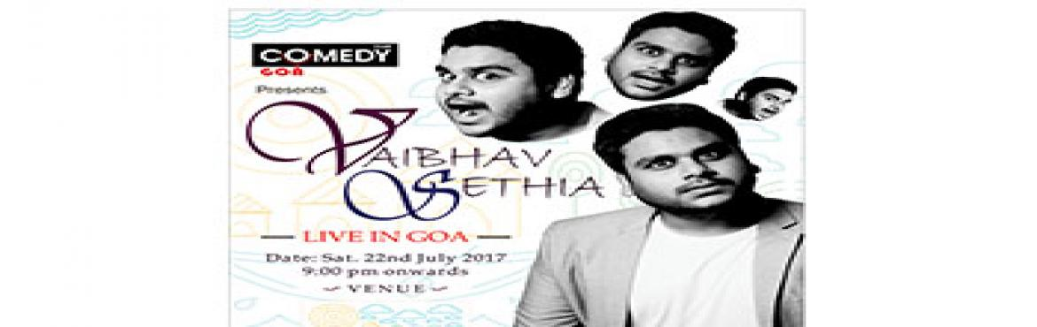 Comedy Club Goa in assosiation with Bay15 Presents Vaibhav Sethia LIVE in Goa