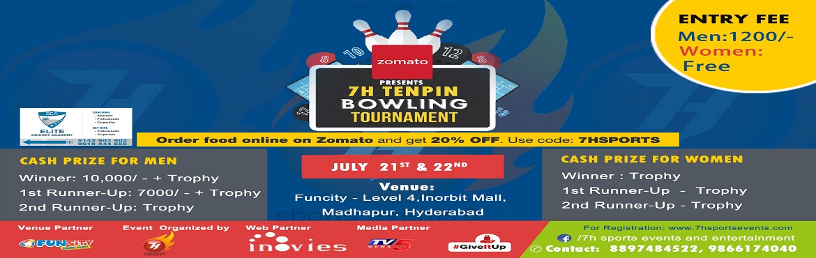 Book Online Tickets for 7H Tenpin Bowling Tournament, Hyderabad.   About The Event      Sports Event : 7h 10 pin bowling event at Fun city Inorbit mall Hyderabad Venu : Funcity, 4th Floor, Inorbit mall, Hyderabad, Pin 500081 Contact No: 8897484522, 9866174040 http://www.7hsportsevents.com Prizes Win