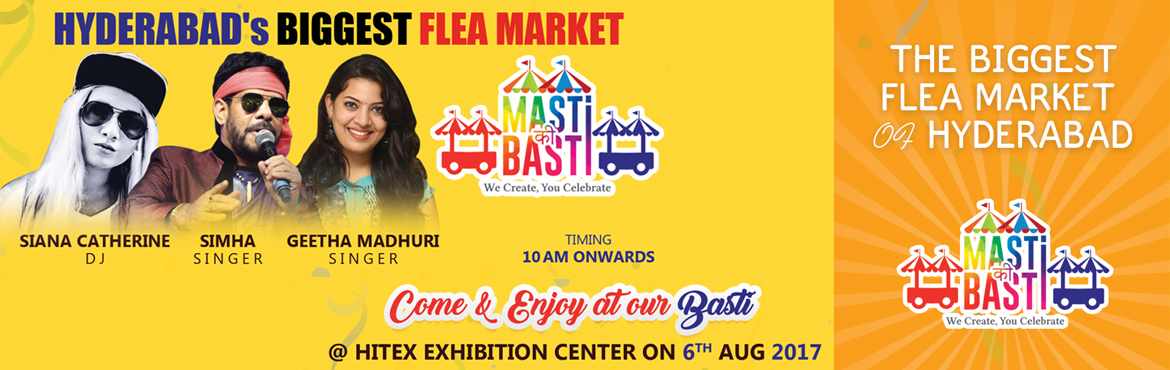 Book Online Tickets for Masti Ki Basti - Hyderabads Biggest Flea, Hyderabad. This is Hyderabad\'s biggest flea market \