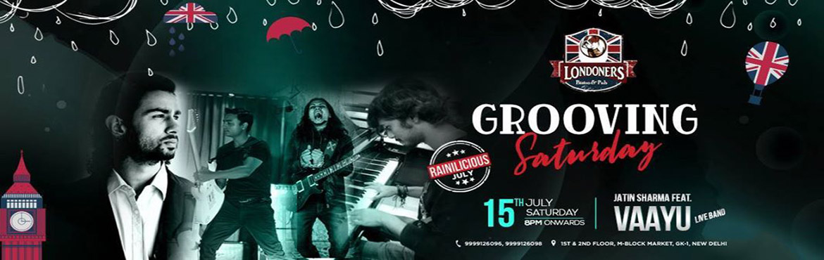 Grooving Saturday with Jatin Sharma ft. Vaayu 15th July 8pm