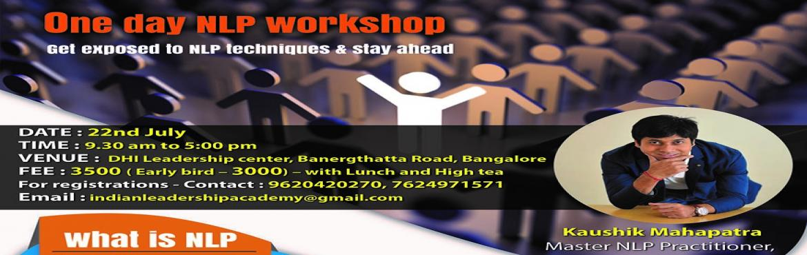 Book Online Tickets for NLP training, Bengaluru.   NLP Workshop - 22nd July Looking at the recent popularity of NLP courses, Indian leadership academy ( ILA) has come up with one day workshop on NLP. NLP, or neuro-linguistic programming, is a set of psychological techniques which helps in your