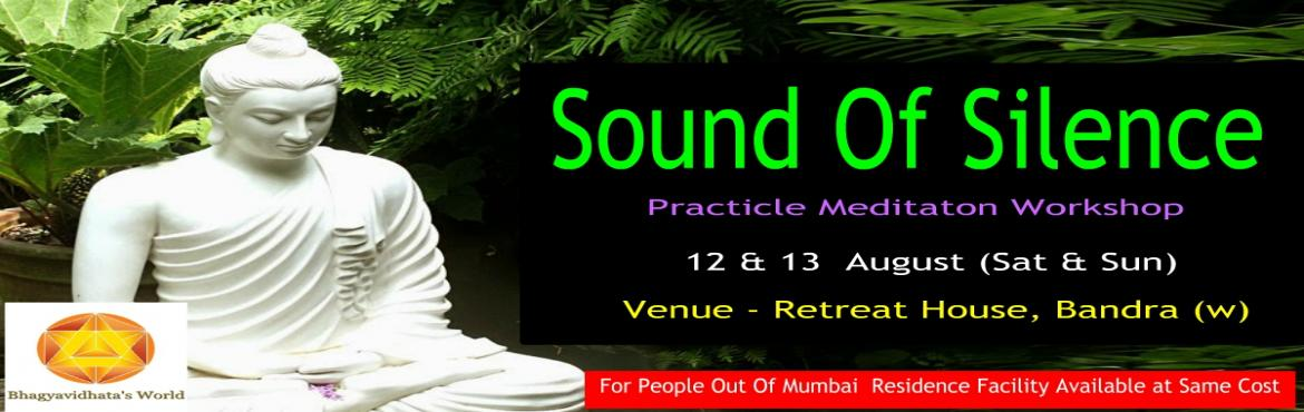 Book Online Tickets for Sound Of Silence, Mumbai. Once you attend the Workshop your life will never be same again. You will discover so much about YOU that every moment either you will be busy attracting success in all areas of your LIFE and beliefs that EMPOWER you or beliefs that are not supportin