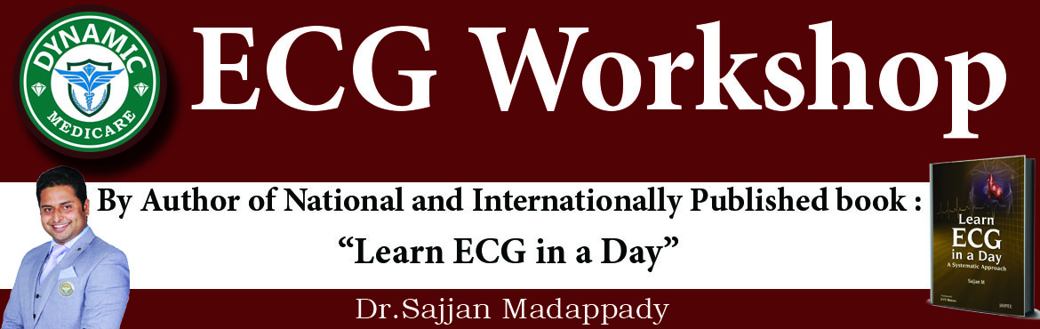 Book Online Tickets for ECG Workshop, Mangaluru. Learn ECG in ONE Hour  ECG workshop By Dr.Sajjan Madappady, Author of Nationally & Internationally published Book \