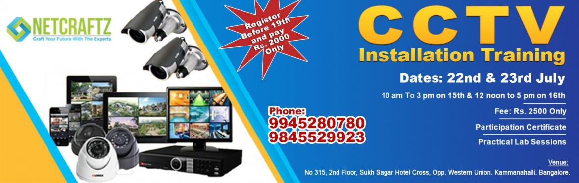 Book Online Tickets for CCTV Installation Workshop, Bengaluru.   Overview of the WorkshopTwo day training on CCTV Installation and Configuration. Completely practical and hands-on experience. Company\'s ProfileNETCRATZ is an EC-Council accredited Training and Examination Center, located at Banaswadi, B