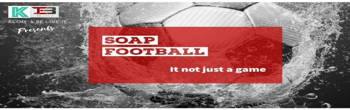 Book Online Tickets for Soap Football Party, Bengaluru.  Play football and have a slip-tastic weekend!  If you're in to burn some calories in the best way, then join us for a chill evening of playing football on a (safe,) spongy, slippery-slidey surface. Your mission is to slip, kick and score!