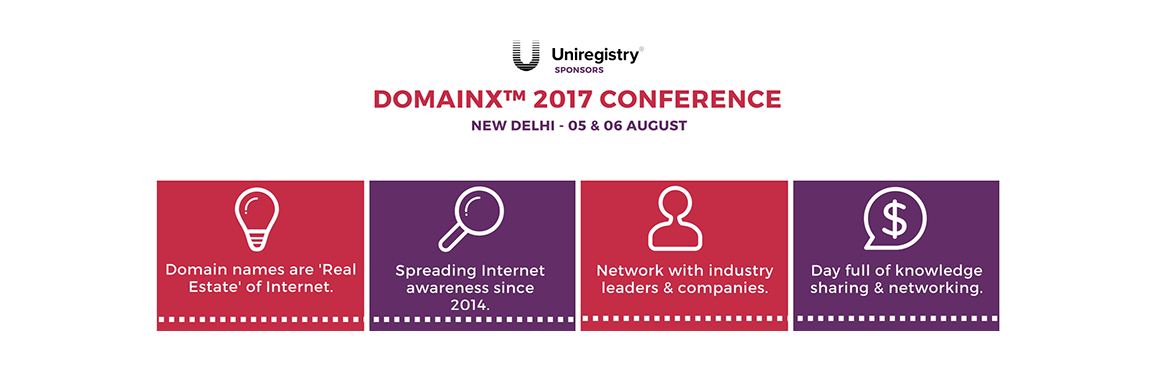 Book Online Tickets for DomainX 2017 Conference, New Delhi. What is DomainX™ DomainX™ has been a dedicated annual domain name conference in India with multiple yearly events across the globe to network, spread awareness and educate public about domain names and the industry.                On