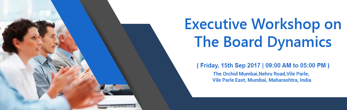 Book Online Tickets for Workshop on Board Dynamics (For Director, Mumbai. This workshop is for every person who wants to understand the better side of Corporate Governance while doing business. This Workshop will deliberate on recent landmark cases that has disrupted the Board functioning and attendees will be made t