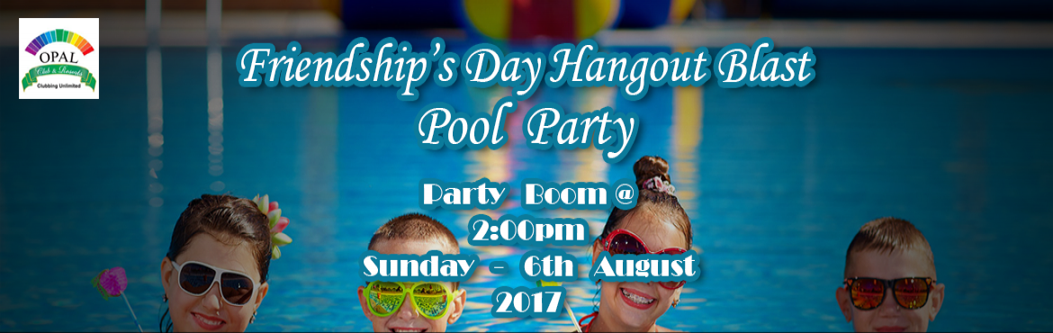 Book Online Tickets for Friendship Days Hangout Blast Pool Party, Gandhinaga. Friendship Day is a reminder that friends are an important part of a healthy, happy life, but then you have to let it show in your actions. Opal Club Gandhinagar suggests you to choose an activity that allows you to catch up with each other and also