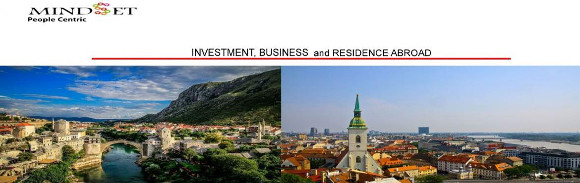"Book Online Tickets for Investment, Business and Residence Abroa, Bengaluru.  Mindset INDIA is planing to organize an Event on ""Investment, Business and Residence Abroad"" at Bangalore During First week of August\'2017.The Countries to be covered are: Operational:- SLOVAKIA, GERMANY, BOSNIA & HERZEGOV"