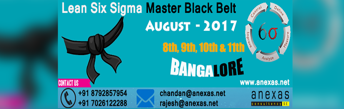 Book Online Tickets for Lean Six Sigma Master Black Belt Trainin, Bengaluru.   Six Sigma is a process in which individuals are trained and certified in a methodology that will help companies Organize, Analyze and Improve their overall business operation. This will help to make them more efficient and more profitable. In