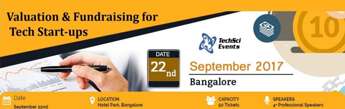 Book Online Tickets for Valuation and Fundraising for Tech Start, Bengaluru.    A paradigm shift has been observed in the way Indian masses see technology-based businesses and the job market. Nolonger are such businesses in India seen as simple trouble-shooters and services providers; they are now adding value to busines