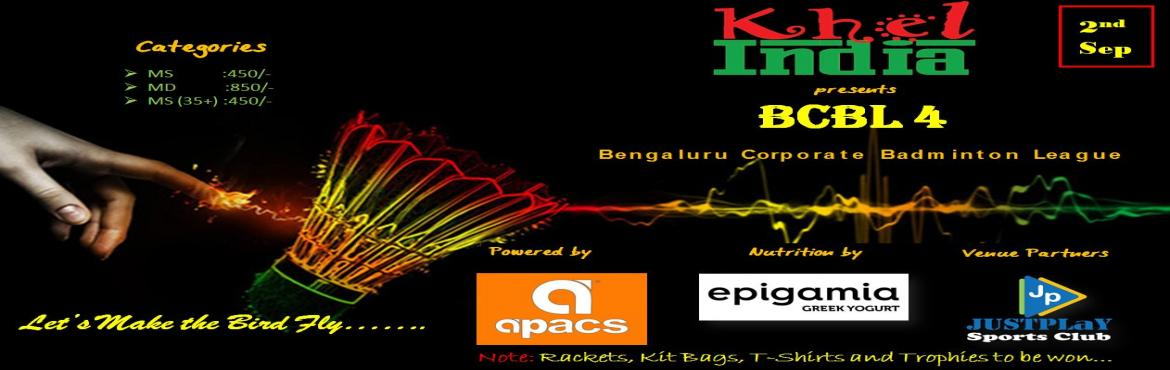 Book Online Tickets for BCBL 4 - BENGALURU CORPORATE BADMINTON L, Bengaluru. About The Event Last Date for Registration: 31-August-2017  We are back with the 4th edition of most awaited Corporate badminton tournament in bangalore BCBL 4. Come and show your skills and be part of ultimate action. Reg. Fee: Men