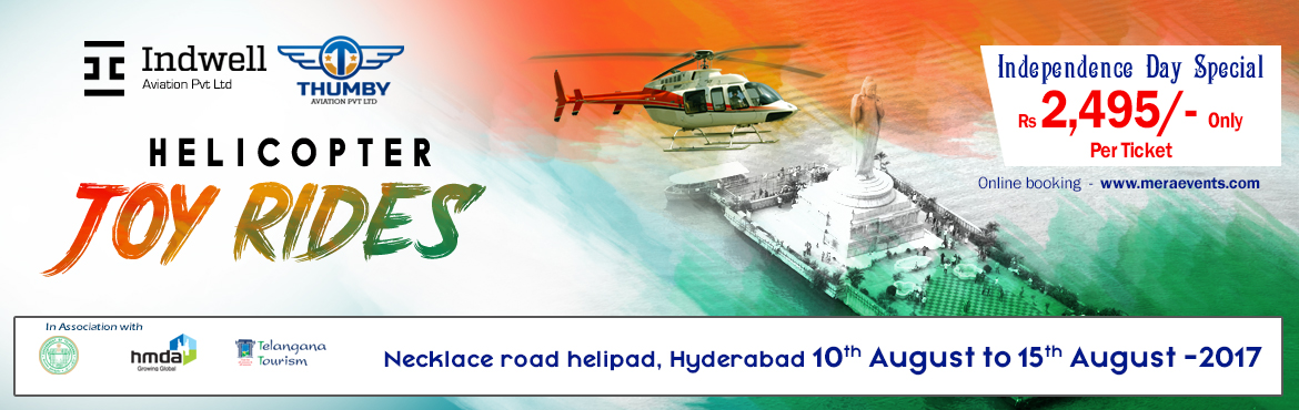 Book Online Tickets for Helicopter Joy Rides - Independence Day , Hyderabad. Birds Eye View of the beautiful city of Hyderabad. Take-Off Point - Necklace Road Helipad. Twin EngineBell 412 Helicopter. Event Agenda and Attractions -Experience the unique thrill of flying in a Helicopter with Family and Friends.