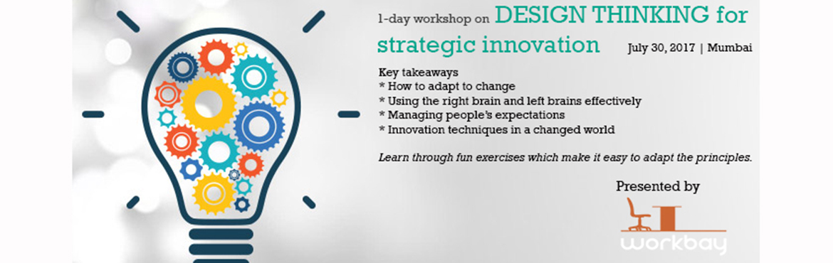 Design Thinking for Strategic Innovation : A workshop