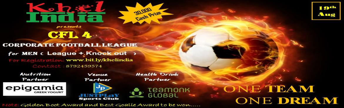 Book Online Tickets for CFL 4 - Corporate Football league, Bengaluru. About the event Last date - 18th August Mandatory Fields to be captured during registration: - Name of the team: - Name of the Captain: - Comp
