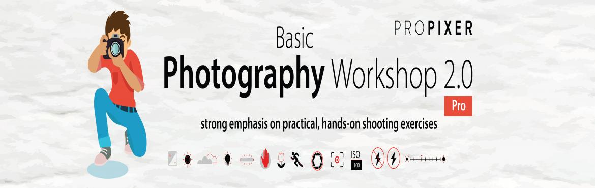 Book Online Tickets for Basic Photography Workshop 2.0, Navi Mumba.  Basic Photography Workshop 2.0 is full day workshops including theory and practical, designed to extend your photography skills to give you more practical approach and help you master the Manual mode in DSLR.  With a strong emphasis on pra