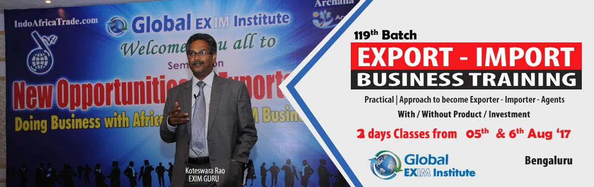 Start EXPORT-IMPORT Business with 2days classes @ Bengaluru
