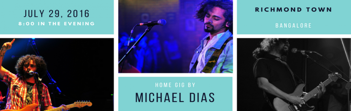 Book Online Tickets for Home Gig by Michael Dias, Bengaluru. Date: Saturday, 29th July, 2017Time: 8:00-11:00 pm ISTWho\'s performing: Michael DiasWhere: Syed Serenity, Albert Street, Richmond Town About J Pad Gigs (Home Gigs): Who says you need to go to a venue or a bar to enjoy great music? Why can\