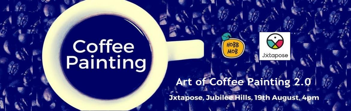 Book Online Tickets for Art of Coffee Painting 2.0, Hyderabad. Coffee art is the art of painting with coffee and in the past few years, painting with natural pigments has become a common practice among many artists who were looking for ways to obtain unusual textures and colors, that oil or tempera could no