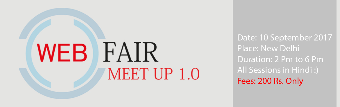 Book Online Tickets for Webfair Meetup 1.0 (10 September) New De, New Delhi. Webfair Meetup 1.0 is specially organised for students-newbies or other peoples who want to learn about blogging, internet marketing, seo, youtube etc etc.. We are invited professional industry experts speaker to learn more about this stuff and