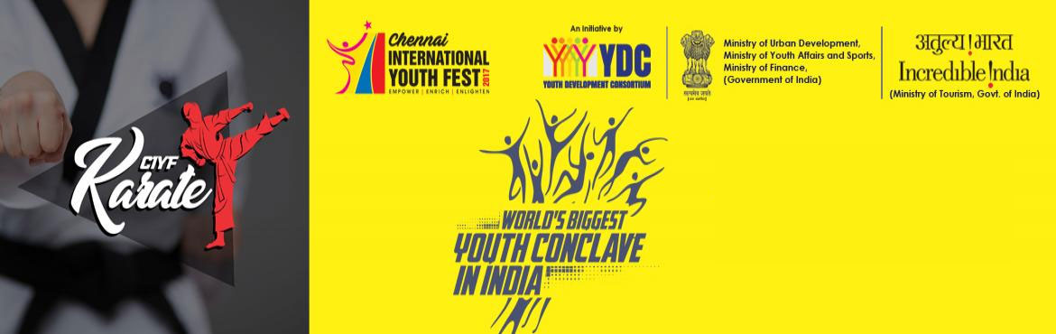 Book Online Tickets for CIYF Karate, Chennai. The Chennai International Youth Fest'17 (CIYF '17) - World's Biggest Youth Conclave in India, which is jointly organised by Youth Development Consortium (YDC) with Ministry of Youth Affairs and Sports, Government of India & host