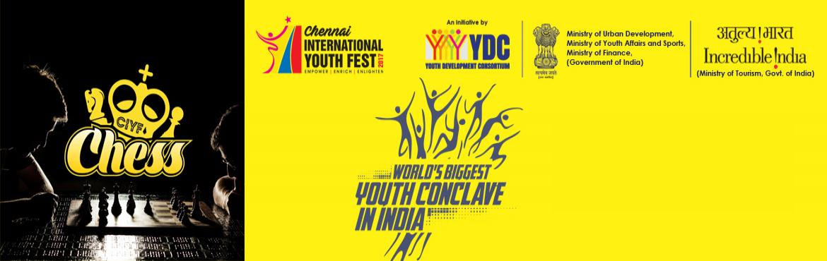 Book Online Tickets for CIYF Chess , Chennai. The Chennai International Youth Fest'17 (CIYF '17) - World's Biggest Youth Conclave in India, which is jointly organised by Youth Development Consortium (YDC) with Ministry of Youth Affairs and Sports, Government of India & host