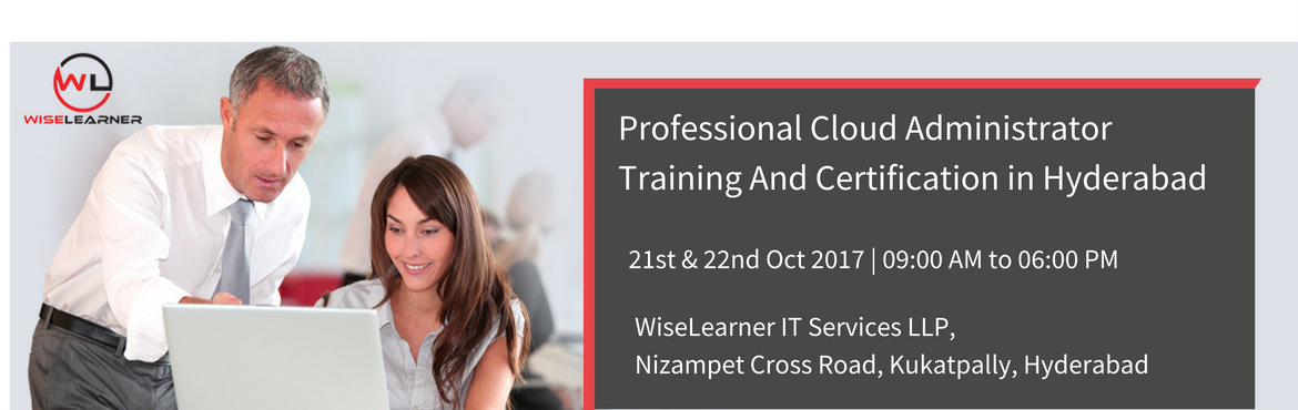 Book Online Tickets for Best Training for Professional Cloud Adm, Hyderabad. OVERVIEW  The CCC Professional Cloud Administrator certification provides network, systems and database administrators with insights to cloud administration to effectively manage cloud solutions. This certification guides administrators through