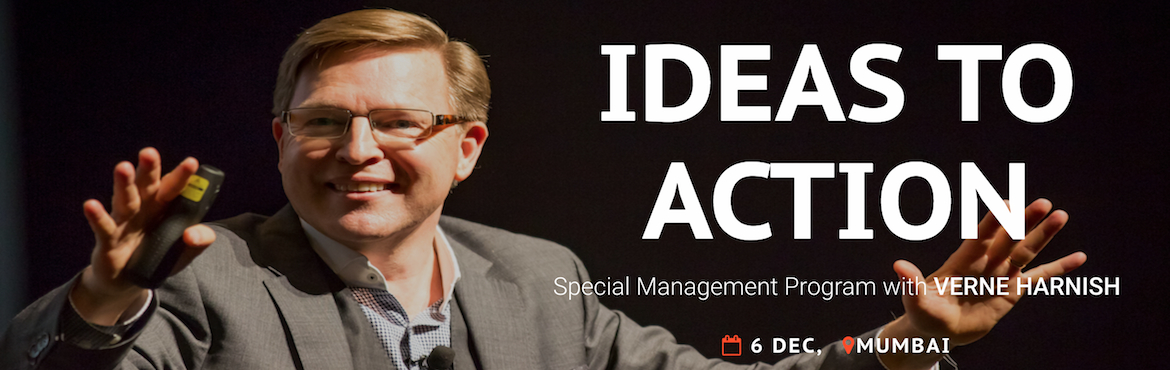 "Book Online Tickets for Ideas to Action Special Management Progr, Mumbai. Join us for information-packed full day      where you will create a roadmap to confidently scale your business growth in 2018 with Verne Harnish, ""Growth Guy"" columnist for Fortune Small Business and Named one of the \"