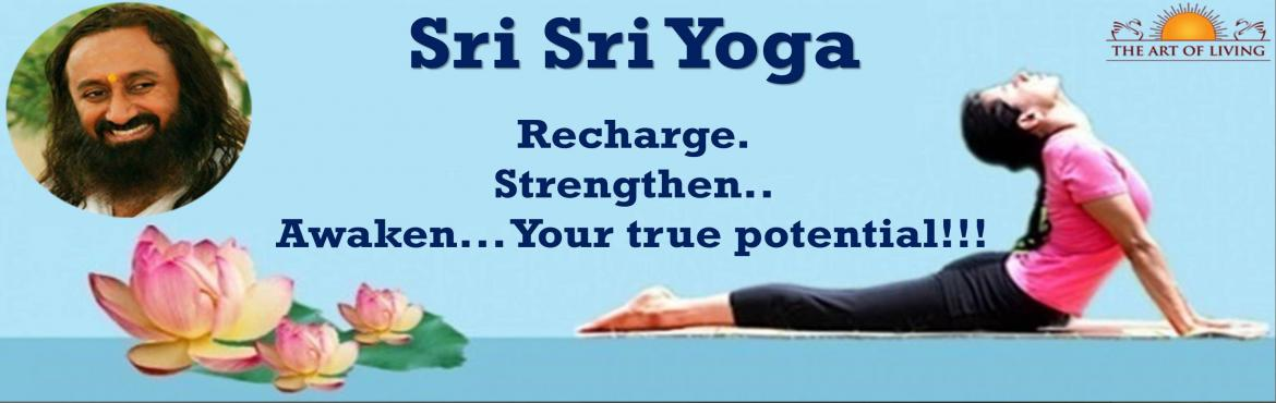 Book Online Tickets for Sri Sri Yoga Aug 30, 2017, Bengaluru.  Sri Sri Yoga (5 days) Aug 30 - Sept 03 Timings: Morning Batch: 6.00am - 8.00am Mid-Morning Batch: 10.00am - 12.00pm Evening Batch: 6.30pm - 8.30pm   Venue: JGD Happiness Center, 4th Floor, #43 SGR Plaza, Above Federal Bank, Next to Axis Bank Ol