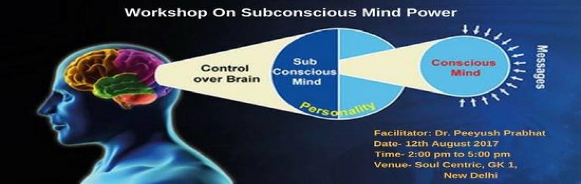 Workshop On Subconscious Mind Power