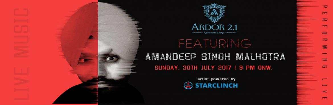 Book Online Tickets for Amandeep Singh Malhotra Live at Ardor 2., New Delhi. Amandeep Singh Malhotra is a professional singer based out of the capital city of India, New Delhi. His genres are Bollywood and Sufi. He is performing LIVE for the last one year.