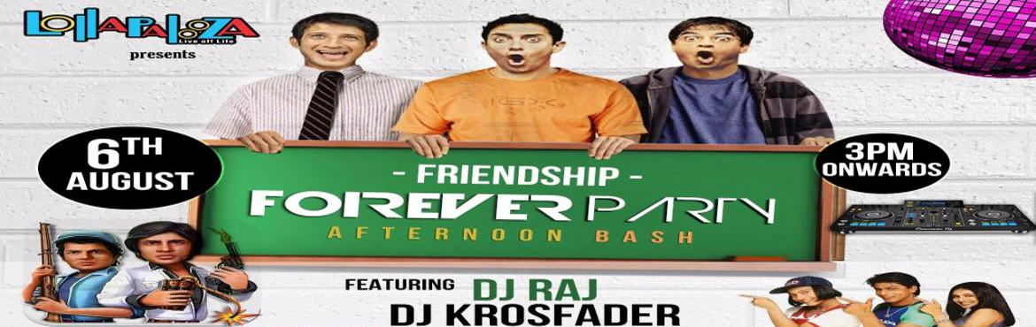 Book Online Tickets for Friendship Forever Party - Afternoon BAS, Pune. Friendship Forever Party - Afternoon BASH at Lollapalooza   This Friendship Day Afternoon   Best of  HIP HOP  Commercial House - EDM & Bollywood Music feat.   DJ RAJ & DJ KROSFADER   Offer for all Friends  &