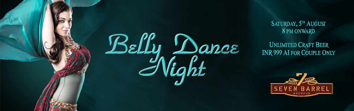 Book Online Tickets for Belly Dance Night at 7 Barrel Brew Pub 5, Gurugram. Highlights:- Live Belly Dance show- Unlimited Craft Beer from 8 pm to 12 am- Open dance floor with live DJ (dj Moldy Coin)- Option to sit at open terrace lounge 7 Barrel Brew Pub presents Belly Dance Night packed with entertainment, fun &am
