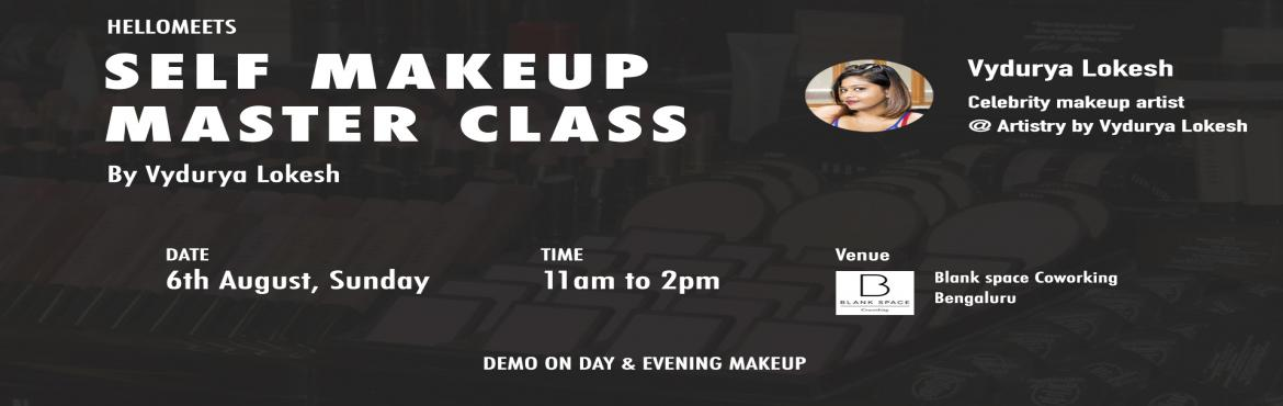 Book Online Tickets for Self Makeup Master Class, Bengaluru.   About Vydurya Lokesh   She is a celebrity makeup artist based in Bangalore & runsArtistry by Vydurya Lokesh. Has an expertise in the makeup and grooming industry for 6 years Works with top celebrities likeSru