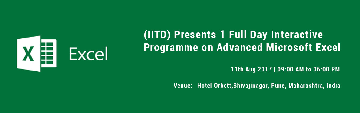 (IITD) Presents 1 Full Day Interactive Programme on Advanced Microsoft Excel
