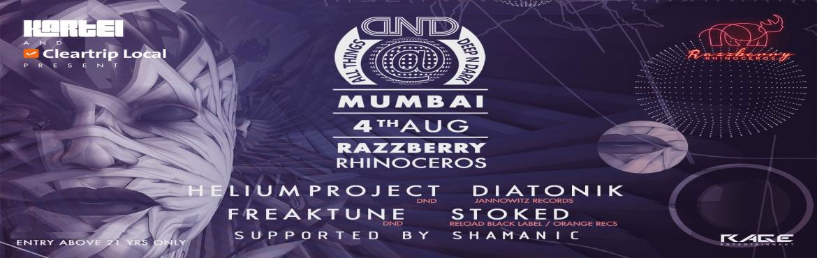 Book Online Tickets for  KARTEL And Cleartrip Presents All Thing, Mumbai. All Things Deep & Dark kicks off its India tour with a brand new line up at the legendary Razzberry Rhinoceros on 4th August, Friday! The Line up is an explosvie mix of the stalwarts and the new generation rockstars featuring Helium Project | Ani