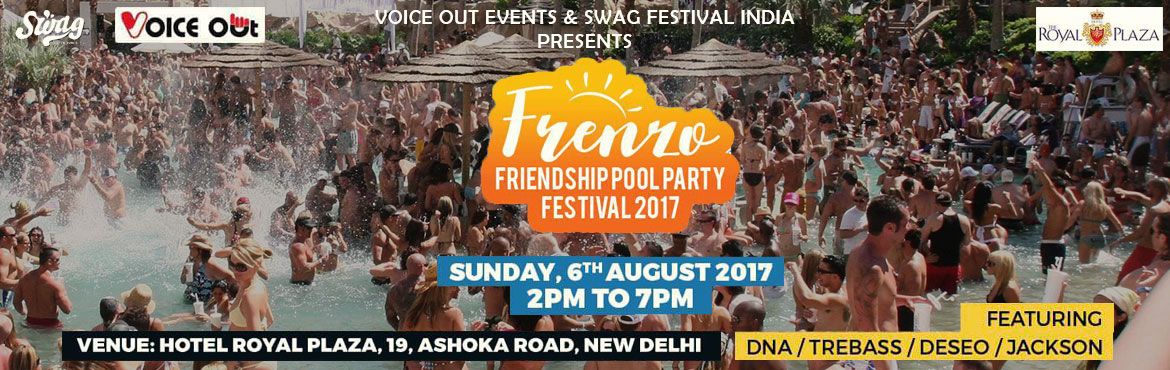 Book Online Tickets for Frenzo Friendship Pool Party Festival 20, New Delhi. Swag Festival Presents - The Most Awaited Pool Party Of The Season on this friendship day 2017 !!☷ Frenzo Friendship Pool Party Festival ☷Come out and strike a massive splash with us at the FRENZO FRIENDSHIP Pool Party Festival, for there is no b